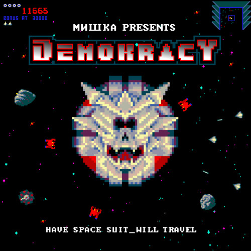 Demokracy - Have Space Suit, Will Travel