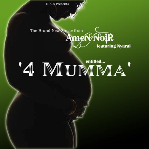 4 Mumma - AmeN Noir feat Nyarai
