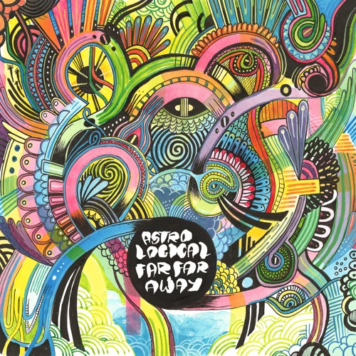 AstroLogical - Everything Is... (Far Far Away LP 2011)