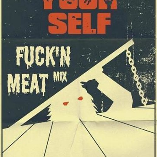 Trash Your Self - Fuck'n Meat Mix OUT NOW!!! Death On The Dancefloor! d:0