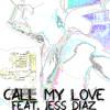 Call my Love Feat. Jess Dias