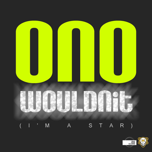 ONO - Wouldnit (I'm A Star) (Emjae Club Mix)