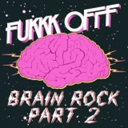 Fukkk Offf - Brain Rock (Cyberpunkers Remix) Preview