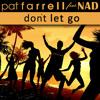 Pat Farrell feat. NAD - Don`t let go (Josh Green Radio Mix)