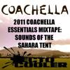 2011 Coachella Essentials Mixtape: Sounds of the Sahara Tent