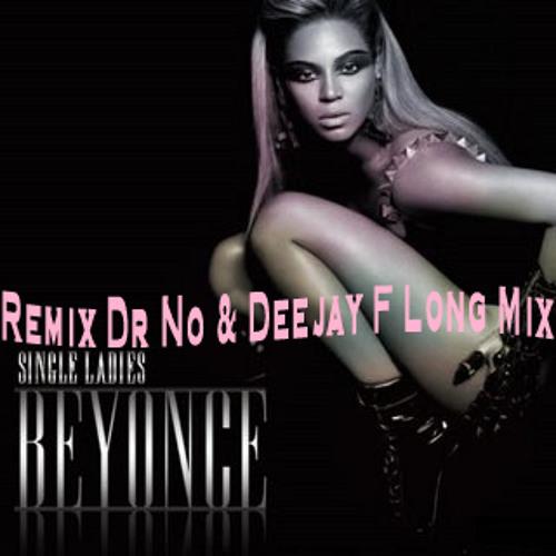 Beyonce - Single lady (Remix Dr No & Deejay F Long Mix)