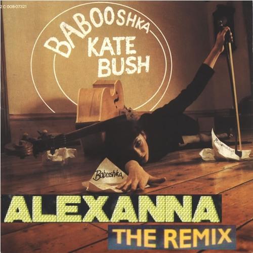Kate Bush - Babooshka (AleXanna Remix)