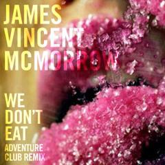 James Vincent McMorrow - We Don't Eat (Adventure Club Remix)