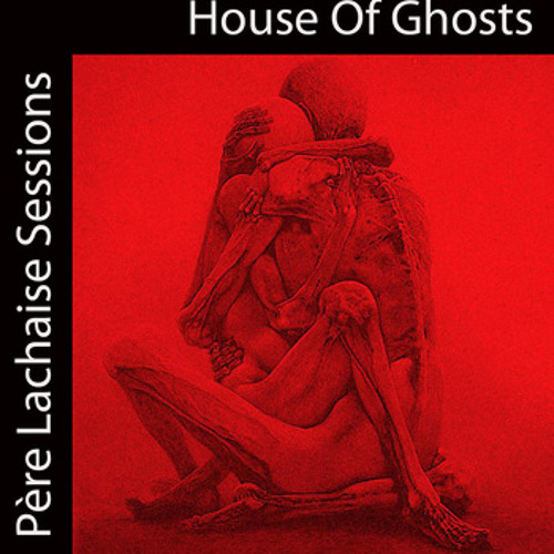house of ghosts pere lachaise sessions ep