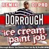 Dorrough Music- Ice Cream Paint Job By Dj Pro(90 BPM)