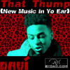 That Thump (New Music In Yo Ear)