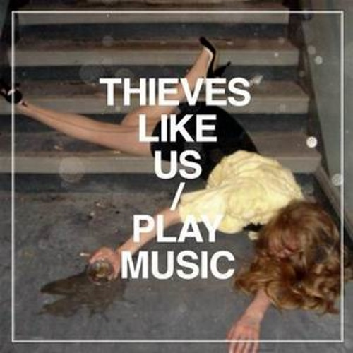 Thieves Like Us- Program Of The First Part