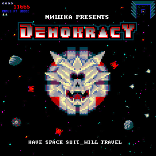 Мишка Presents Demokracy - Have Space Suit, Will Travel