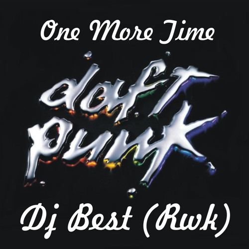 Daft Punk - One More Time (Dj Best rwk)