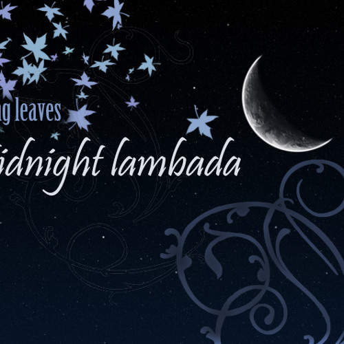 Vanishing leaves - Midnight Lambada
