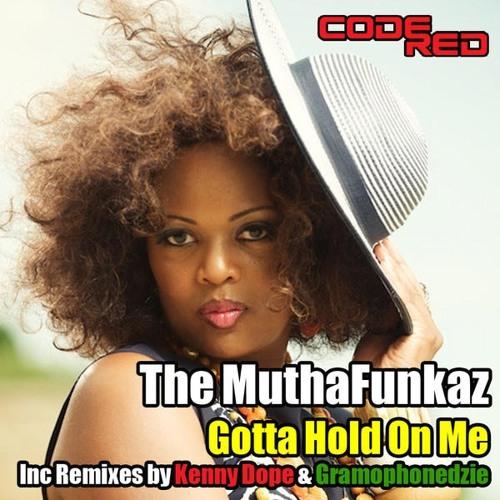 DJ Spen pres. The Muthafunkas - Gotta Hold On Me (Gramophonedzie Remix) : Code Red Records
