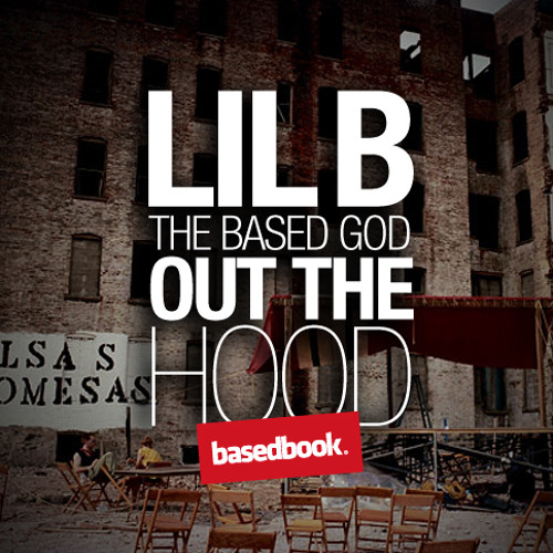 LIL B - Out The Hood