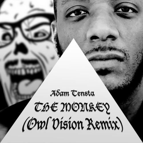 Adam Tensta - The Monkey w/ Spoek Mathambo (Owl Vision Remix) | FREE DOWNLOAD