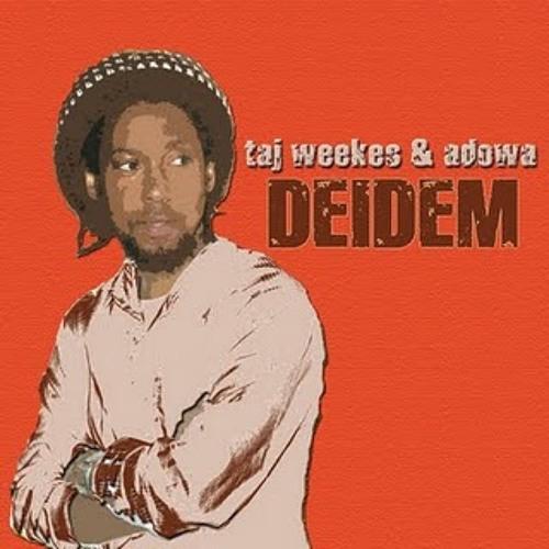10-taj weekes and adowa-for today