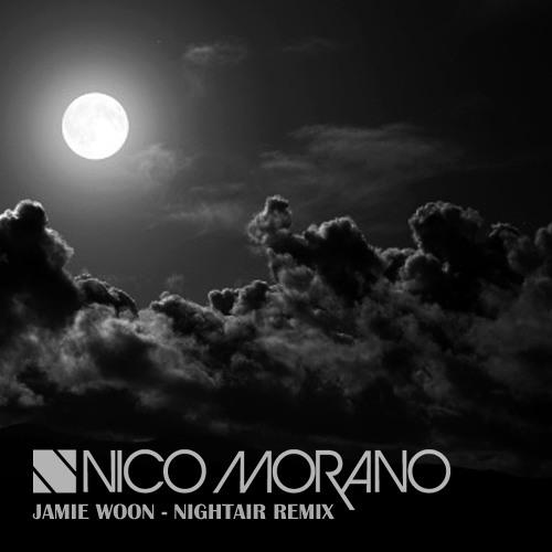 Jamie Woon - Night Air (Nico Morano NightClub Edit)