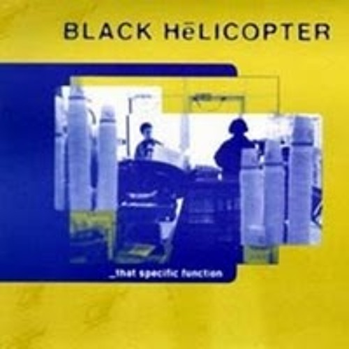 Black Helicopter 10 The Good Times