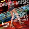 Dance Music Hard Times