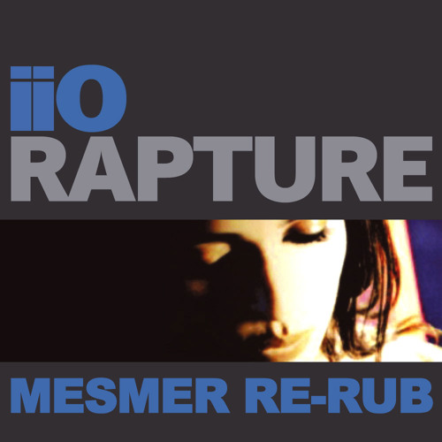 iio - Rapture (Mesmer Re-Rub) FREE DOWNLOAD