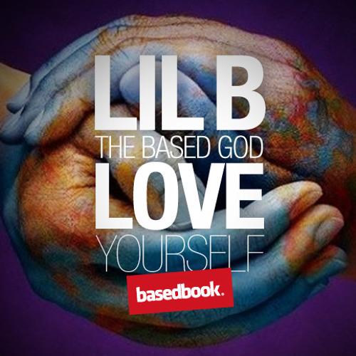 LIL B - Love Yourself