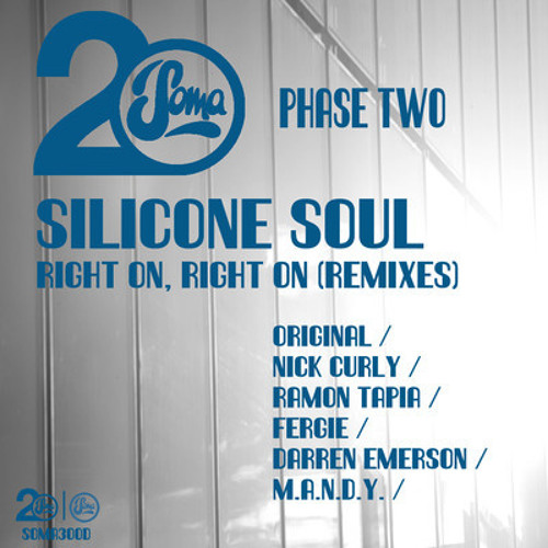 Silicone Soul - Right On, Right On