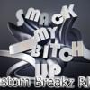 The Prodigy - Smack my bitch up (Custom Breakz RMX) FREE DOWNLOAD 320kbps