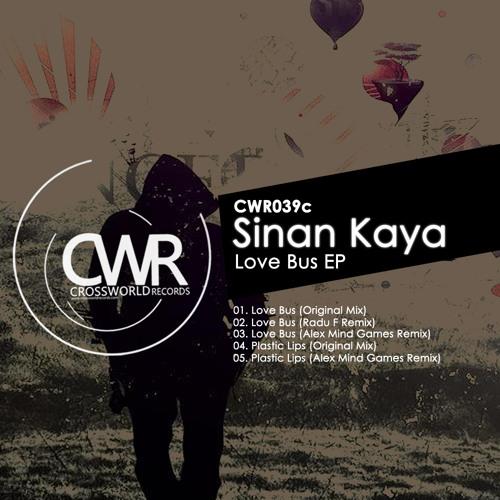 Sinan Kaya  'Love Bus EP' [Crossworld Records]