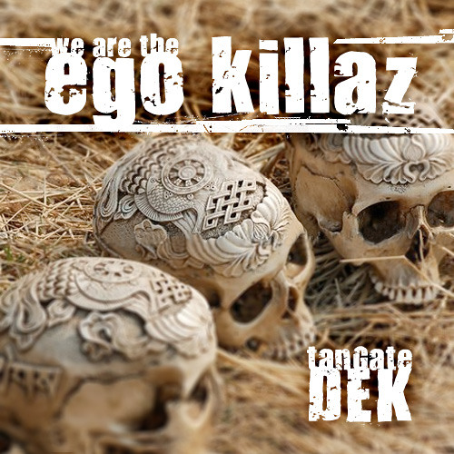 We are the ego killaz (original)