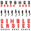 BEYONCE / SINGLE LADIES (AARON DARC REMIX)
