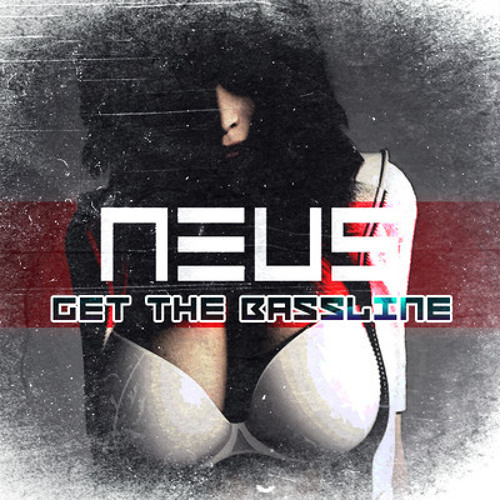 NEUS - Get The Bassline (TURB!NE remix)