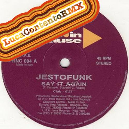 Say it Again - Jestofunk (luca contento rmx)