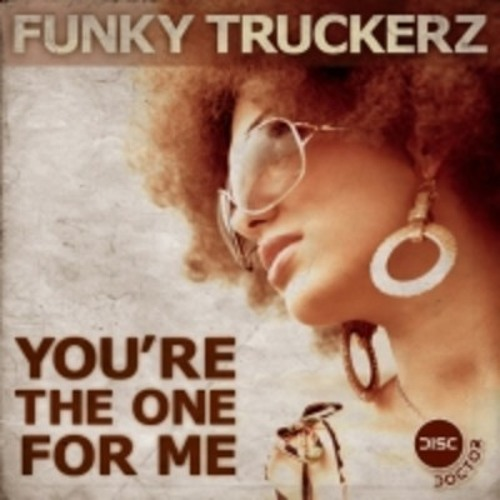 Funky Truckerz - You're The One For Me (Dan Grooves Remix) Disc Doctor Records EDIT