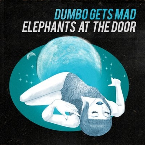 Dumbo Gets Mad - You Make You Feel (akaaka remix) OFFICIAL REMIX FREE D/L