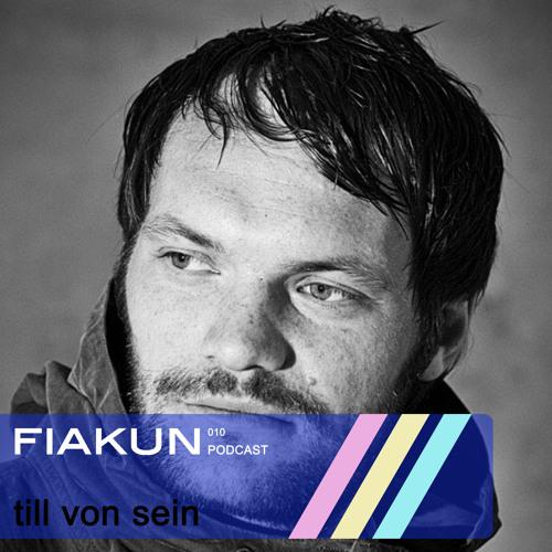 Fiakun Podcast 010 - Till Von Sein