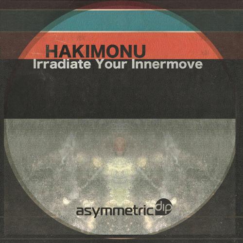 Hakimonu - Irradiate Your Innermove (Tanzlife remix)