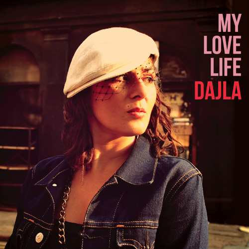 Dajla - My Love Life
