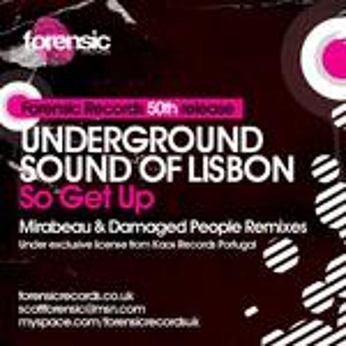 underground sound of lisbon - Get up   speed kills remix - forensic records