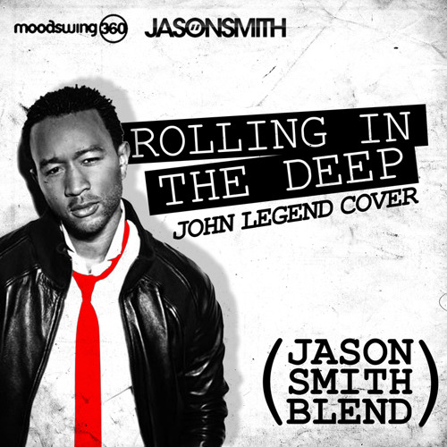 Rolling in the Deep John Legend (Jason Smith Blend)