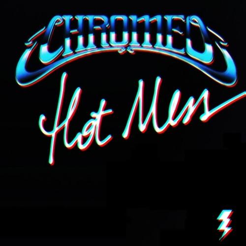 Chromeo - Hot Mess (Nite Sprite Remix) FREE DOWNLOAD!