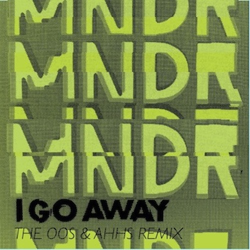 MNDR - I Go Away (The Oos & Ahhs Dubstep Remix)
