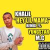 """YungStar M.C x Khalil """"Hey lil mama"""" remix"""