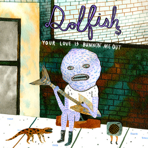"Dolfish - ""Your Love Is Bummin' Me Out"""
