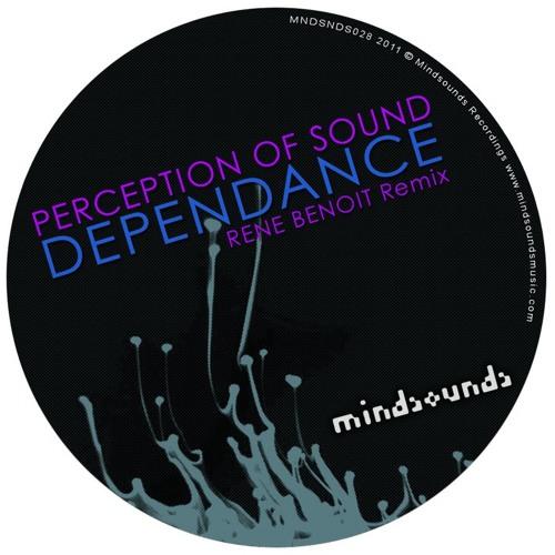Perception Of Sound - Dependance ( Rene Benoit Remix )