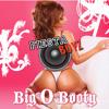 Download BIG O BOOTY Mp3