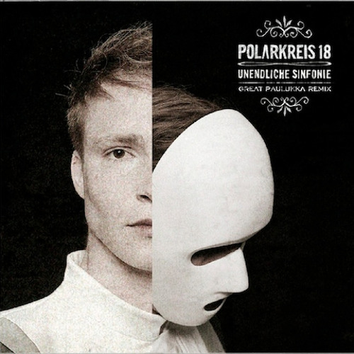 Polarkreis 18 - Unendliche Sinfonie ( A Great Paulukka Remix / Radio Edit )