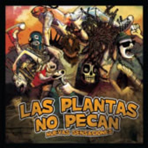 Estoy Harto - Las Plantas No Pecan